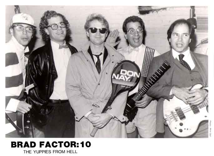 Brad Factor:10  The Yuppies From Hell